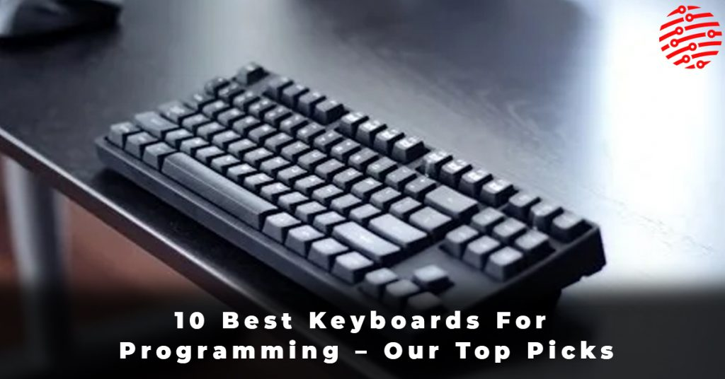 10 Best Keyboards For Programming – Our Top Picks