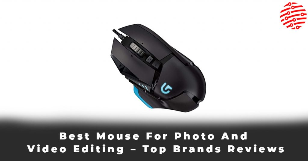 Best Mouse For Photo And Video Editing – Top Brands Reviews