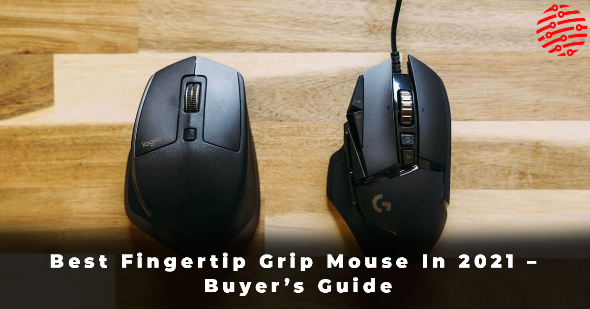 Best Fingertip Grip Mouse In 2021 – Buyer's Guide
