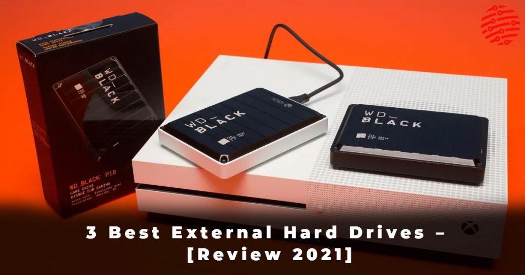 3 Best External Hard Drives – [Review 2021]