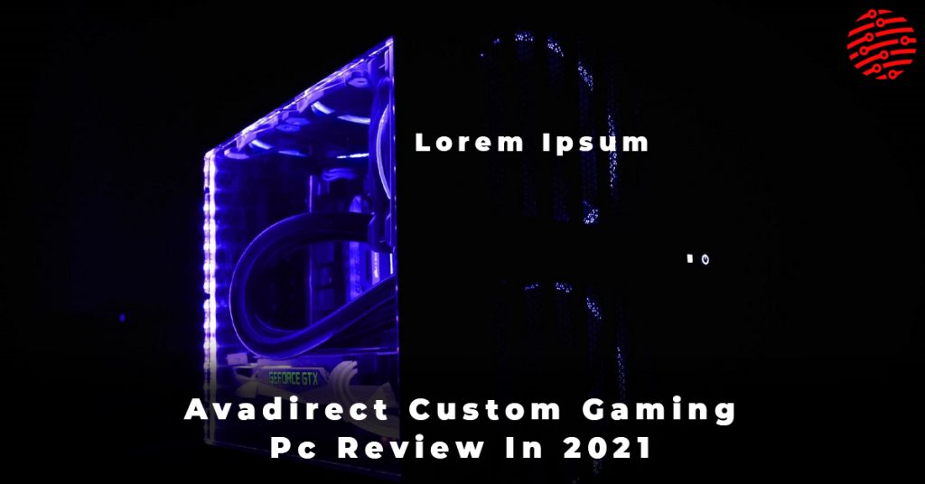 Avadirect Custom Gaming Pc Review In 2021