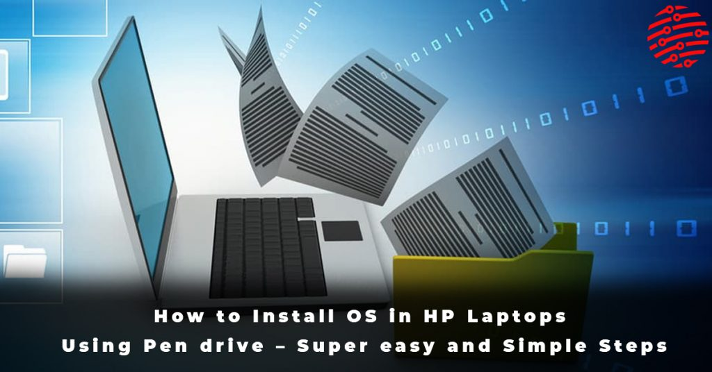 How to Install OS in HP Laptops Using Pen drive – Super easy and Simple Steps