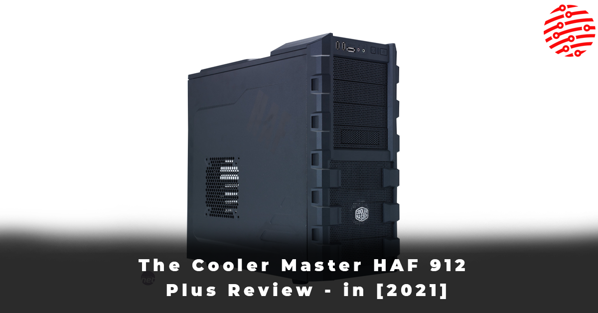 The Cooler Master HAF 912 Plus Review - in [2021]